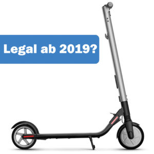 E Scooter und Ninebot ab 2019 legal unterwegs
