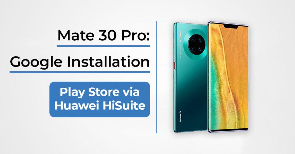 Huawei Mate 30 Pro Google installieren Beitragsbild 1