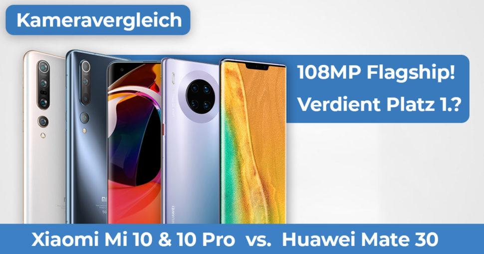 Xiaomi Mi 10 Huawei Mate 30 Pro Kameravergleich