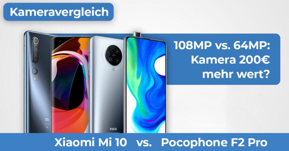 Xiaomi Mi 10 vs Pocophone F2 Kameravergleich