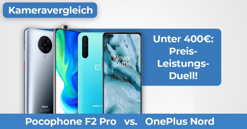 OnePlus Nord vs Pocophone F2 Kameravergleich