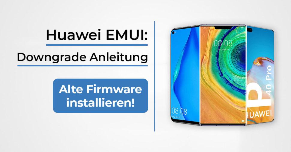 Huawei Smartphones Firmware Downgrade Beitragsbild