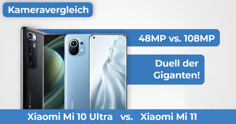 Xiaomi Mi11 Mi10 Ultra Kameravergleich Banner