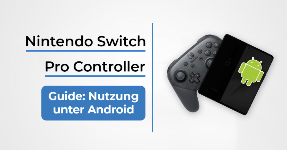Anleitung Nintendo Switch Pro Controller Android