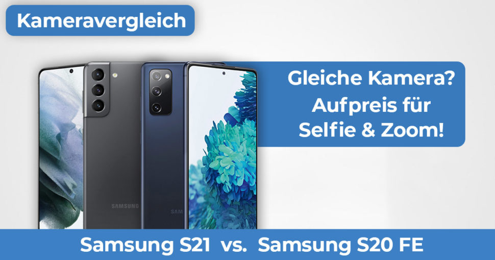 Samsung S21 vs Samsung S20 FE Kameravergleich Banner