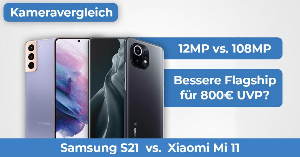 Samsung S21 Xiaomi Mi 11 Kameravergleich Banner