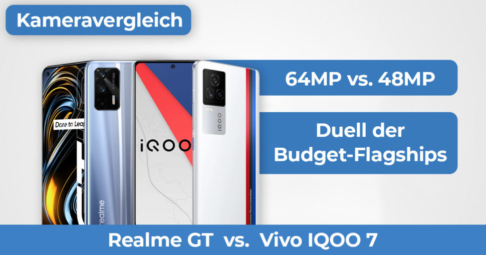 Realme GT IQOO 7 Kameravergleich Banner