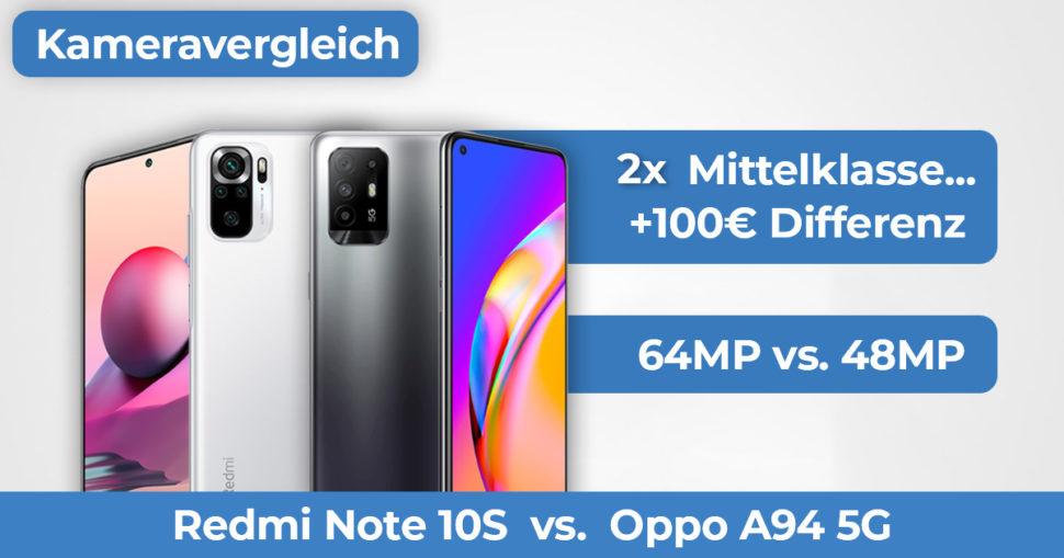 Redmi Note 10S Oppo A94 5G Kameravergleich Banner
