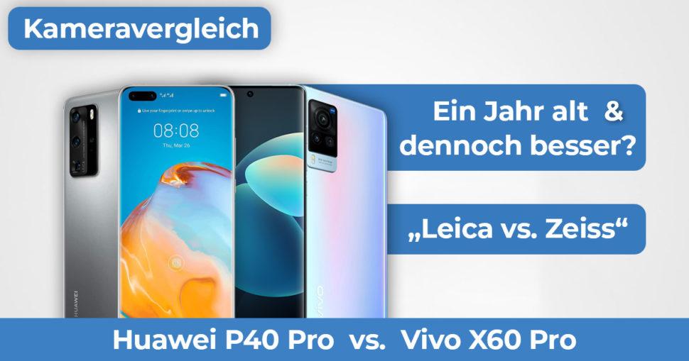 Huawei P40 Pro vs Vivo X60 Pro Kameravergleich Banner