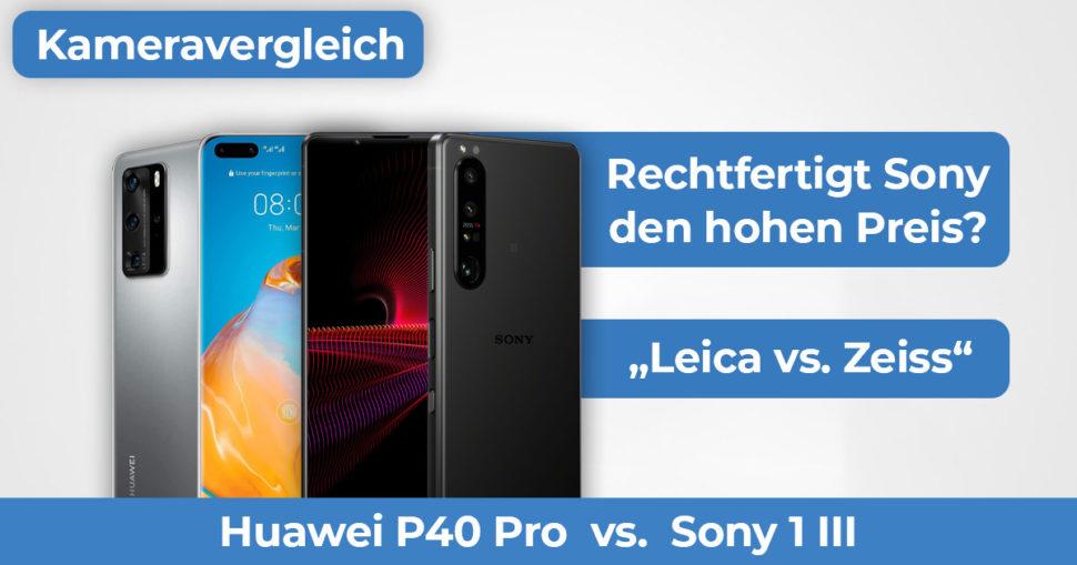 Huawei P40 Pro vs Sony 1 III Kameravergleich Banner