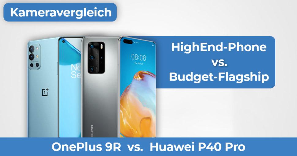 Huawei P40 Pro vs OnePlus 9R Kameravergleich Banner 1