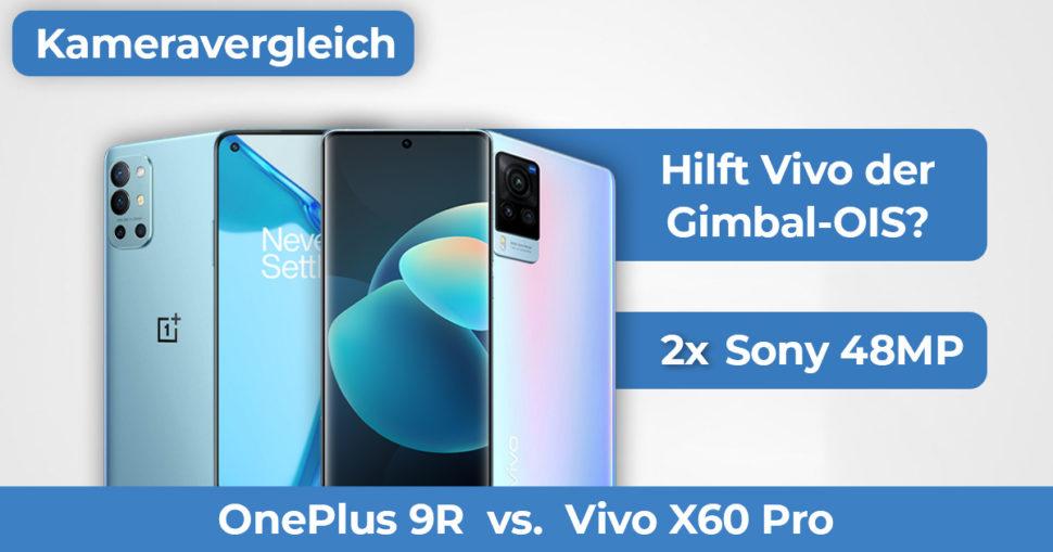 Vivo X60 Pro vs OnePlus 9R Kameravergleich Banner