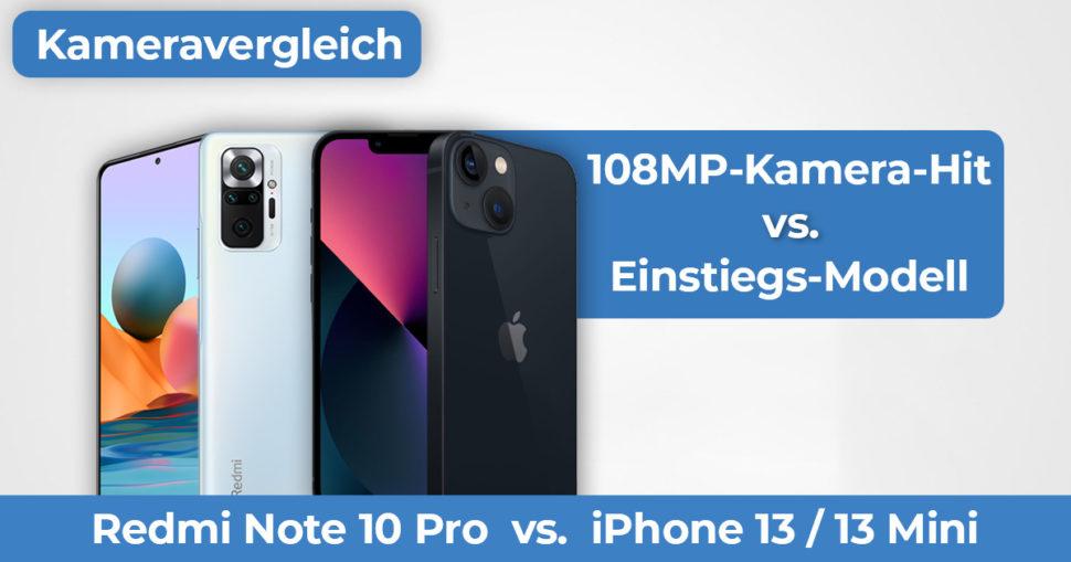 Redmi Note 10 Pro vs iPhone 13 Kameravergleich Banner
