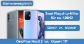 Xiaomi 11T vs OnePlus Nord 2 Kameravergleich Banner