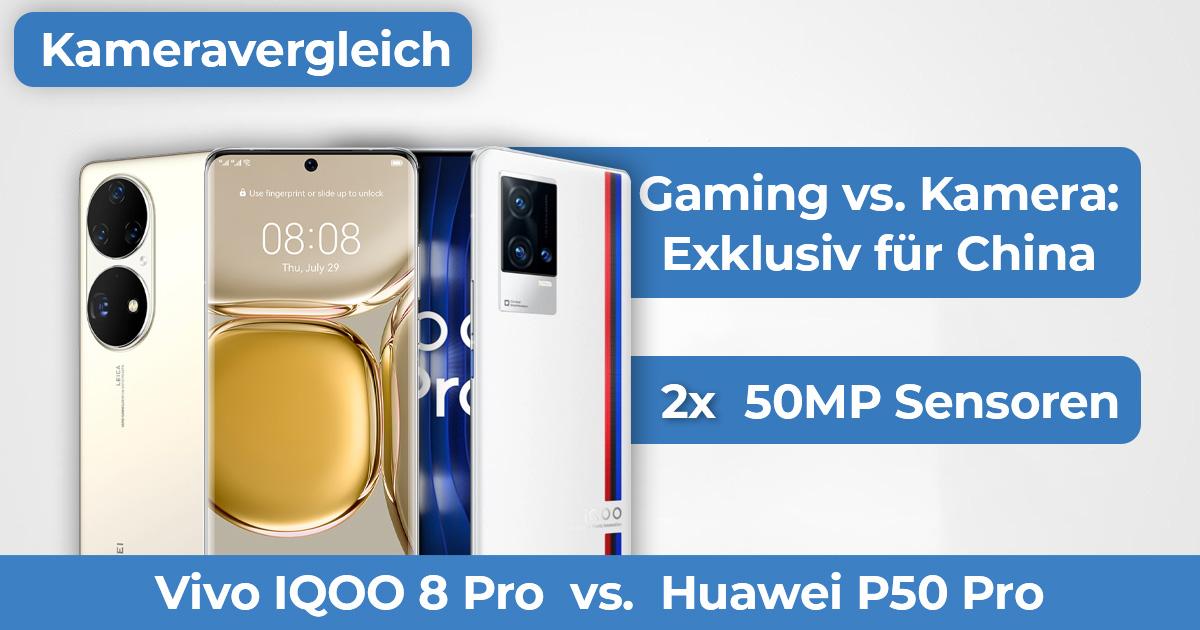 Vivo IQOO 8 Pro vs Huawei P50 Pro Kameravergleich Banner