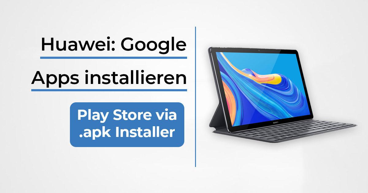 Huawei MediaPad M6 Google installieren Beitragsbild